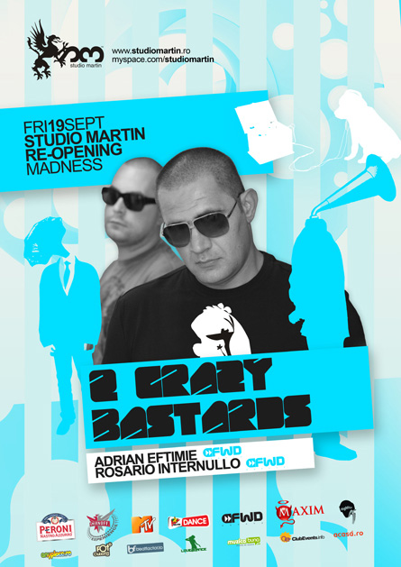 2 crazy bastards, Adrian Eftimie, Rosario Internullo, Studio Martin, reopening party, poster design by Alex Tass
