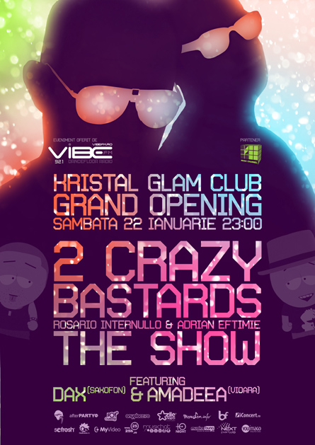 2 crazy bastards, Adrian Eftimie, Rosario Internullo, special guests, Dax, Amadeea, The show, Kristal Glam Club, poster design by Alex Tass