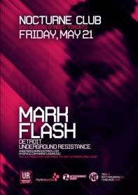 Canadian Tour 2010, Mark Flash, Underground Resistance, Club Saw, Ottawa, Shaughnessy's, Sudbury, Jupiter Room, Montreal, Nocturne Club, Toronto, poster design by Alex Tass